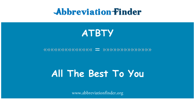 ATBTY: All The Best To You