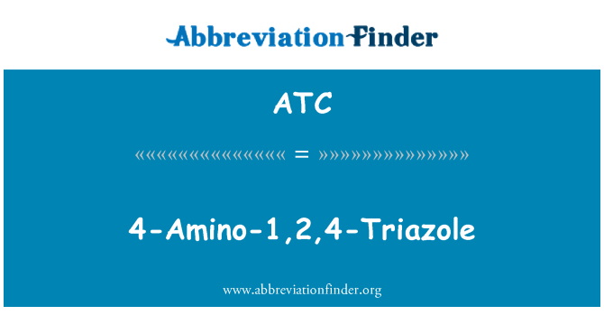 ATC: 4-Amino-1,2,4-Triazole