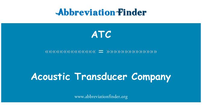 ATC: Acoustic Transducer Company