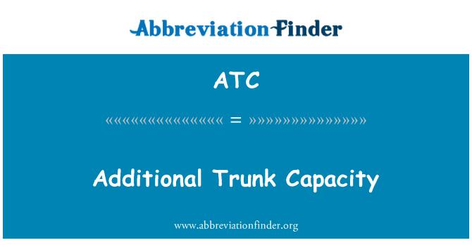 ATC: Additional Trunk Capacity