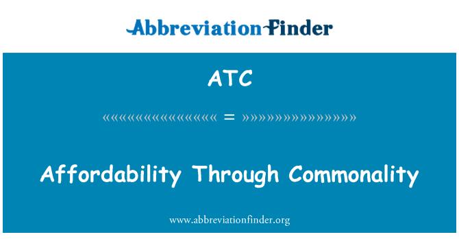 ATC: Affordability Through Commonality