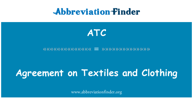 ATC: Agreement on Textiles and Clothing