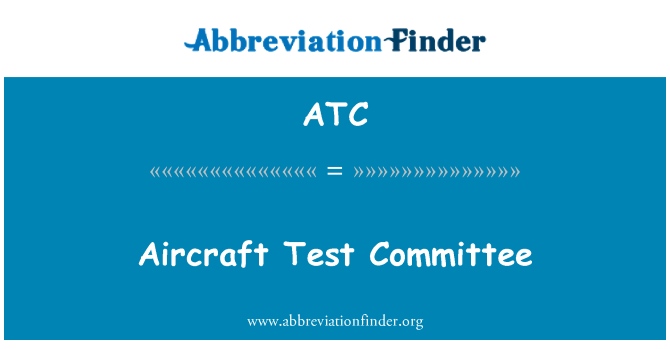 ATC: Aircraft Test Committee