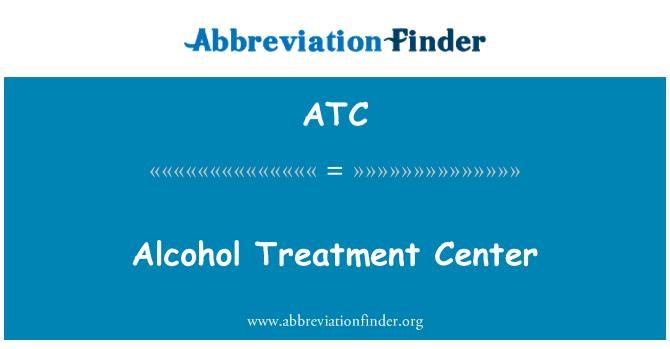ATC: Alcohol Treatment Center