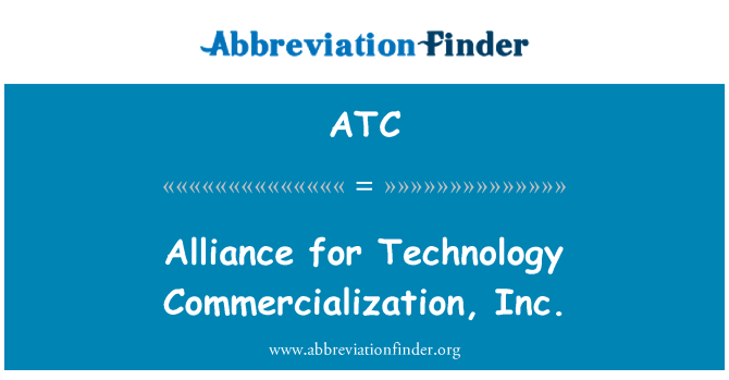 ATC: Alliance for Technology Commercialization, Inc.