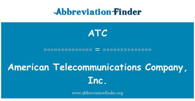 ATC: American Telecommunications Company, Inc.