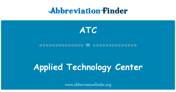 ATC: Applied Technology Center