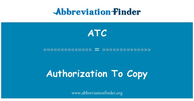 ATC: Authorization To Copy