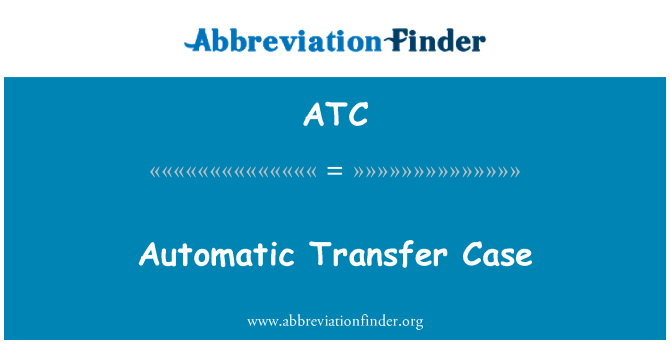 ATC: Automatic Transfer Case