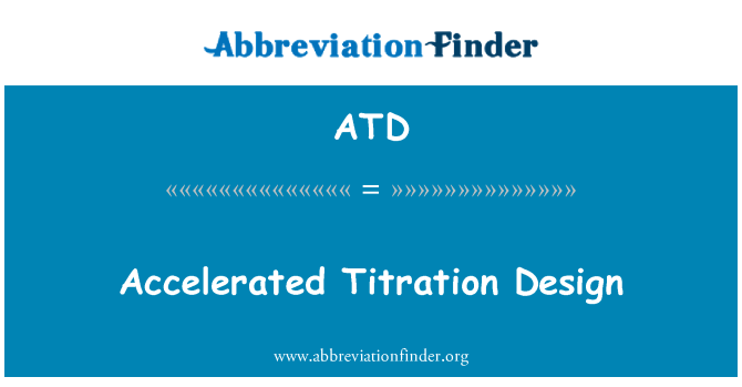 ATD: Accelerated Titration Design