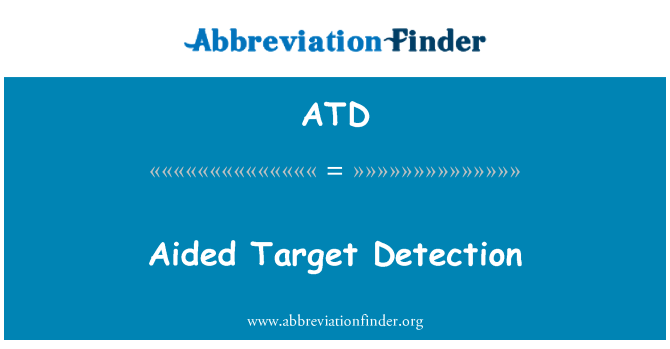 ATD: Aided Target Detection