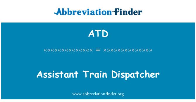 ATD: Assistant Train Dispatcher