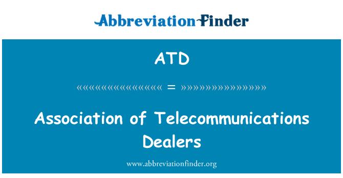 ATD: Association of Telecommunications Dealers