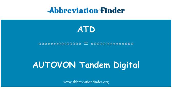 ATD: AUTOVON Tandem Digital