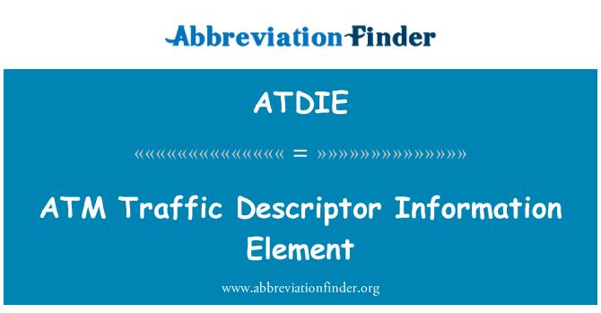 ATDIE: ATM Traffic Descriptor Information Element