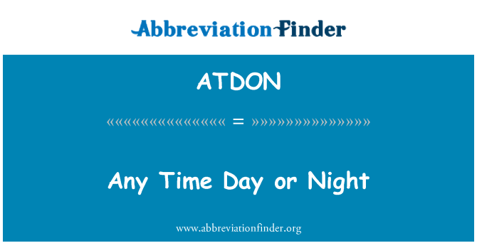 ATDON: Any Time Day or Night