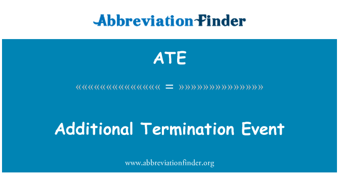 ATE: Additional Termination Event