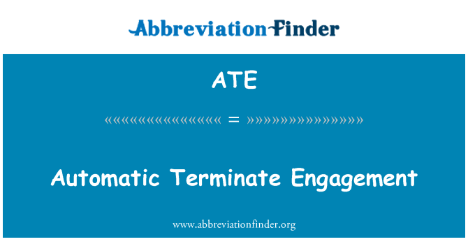 ATE: Automatic Terminate Engagement
