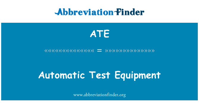 ATE: Automatic Test Equipment