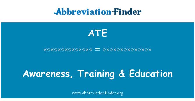 ATE: Awareness, Training & Education