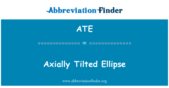 ATE: Axially Tilted Ellipse