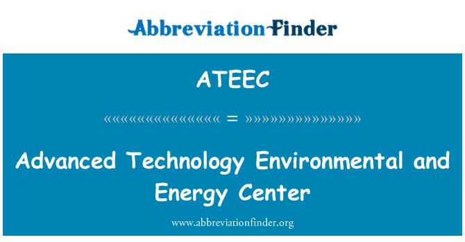 ATEEC: Advanced Technology Environmental and Energy Center
