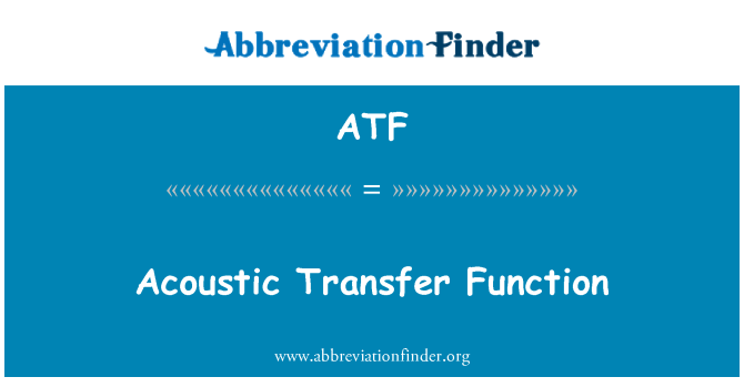 ATF: Acoustic Transfer Function