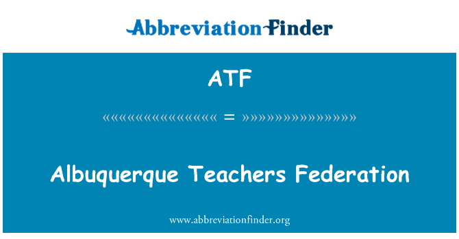 ATF: Albuquerque Teachers Federation