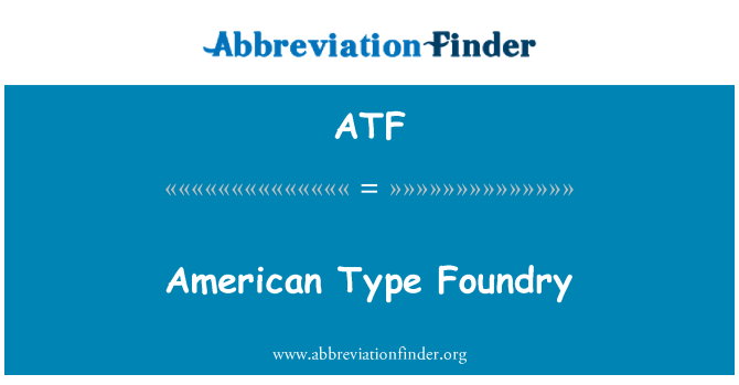 ATF: American Type Foundry