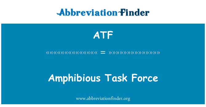 ATF: Amphibious Task Force