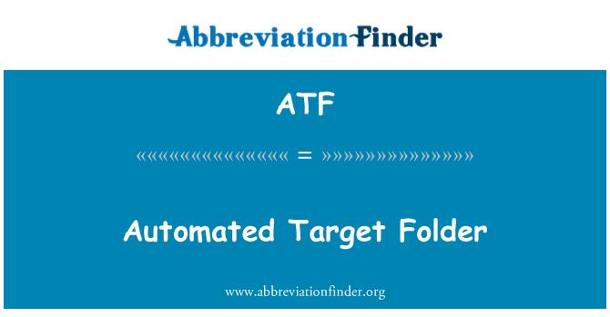ATF: Automated Target Folder