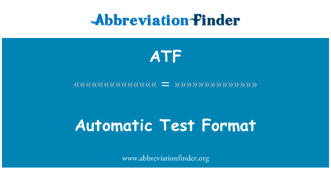 ATF: Automatic Test Format