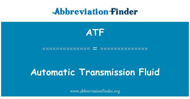 ATF: Automatic Transmission Fluid
