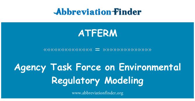 ATFERM: 机构环境监管建模工作队