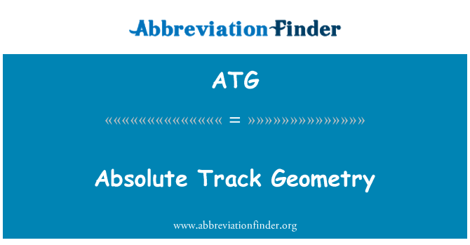 ATG: Absolute Track Geometry