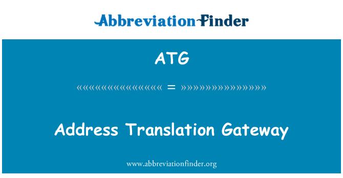 ATG: Address Translation Gateway