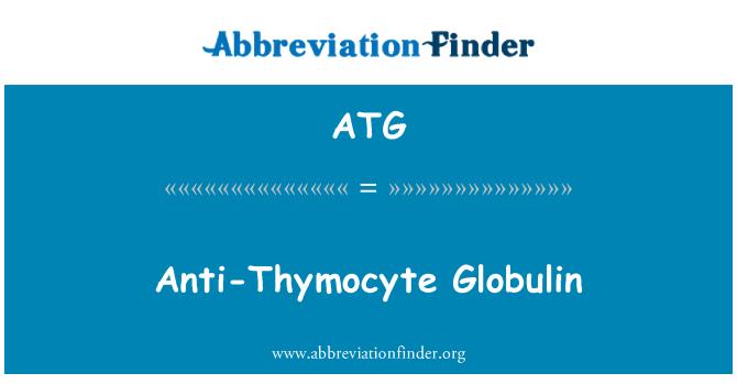 ATG: Anti-Thymocyte Globulin