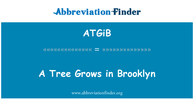 ATGiB: A Tree Grows in Brooklyn