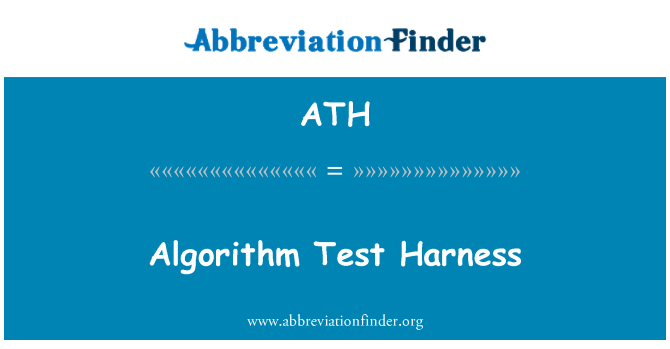 ATH: Algorithm Test Harness