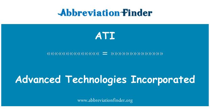ATI: Advanced Technologies Incorporated