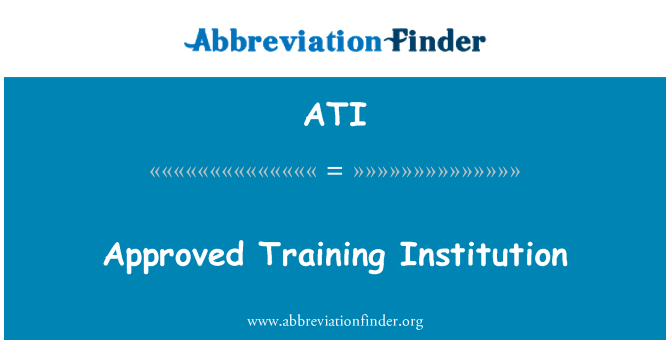 ATI: Approved Training Institution
