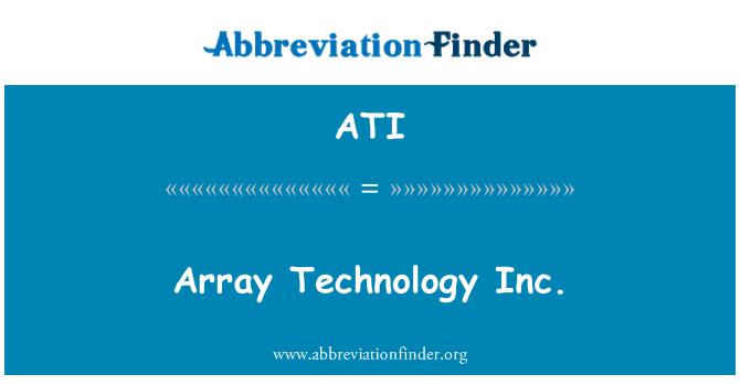 ATI: Array Technology Inc.