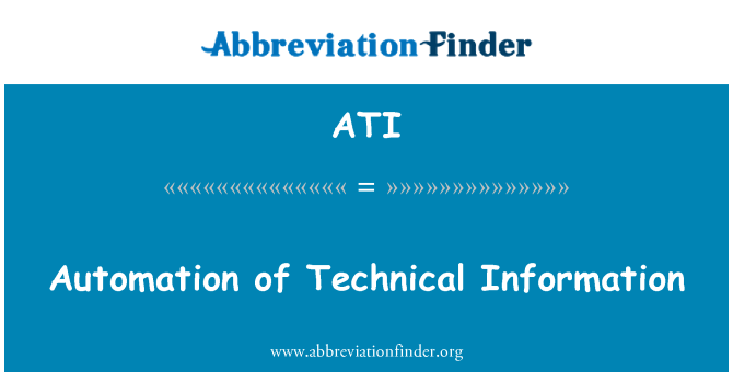 ATI: Automation of Technical Information