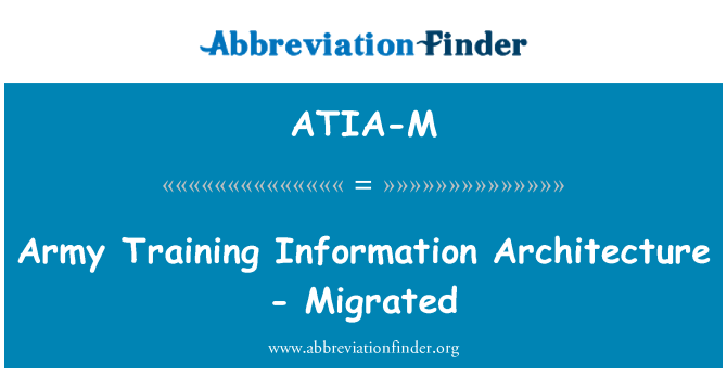 ATIA-M: Army Training Information Architecture - Migrated