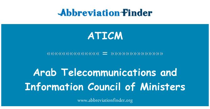 ATICM: Araabia telekommunikatsiooni- ja ministrite