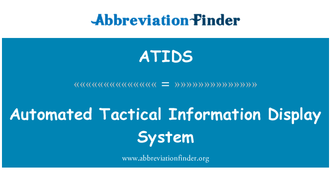 ATIDS: Automated Tactical Information Display System