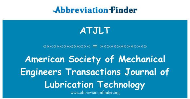 ATJLT: American Society of Mechanical Engineers Transactions Journal of Lubrication Technology