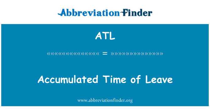 ATL: Accumulated Time of Leave