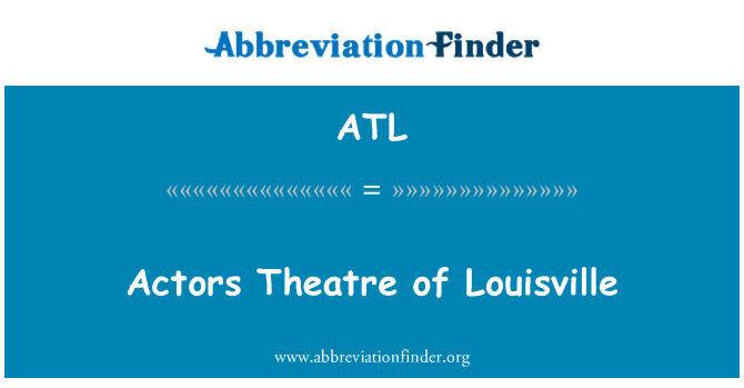 ATL: Actors Theatre of Louisville