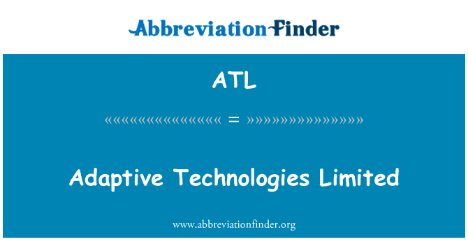 ATL: Adaptive Technologies Limited
